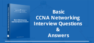 CCNA 1000 interview questions and answers
