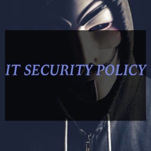 IT SECURITY POLICY SAMPLE